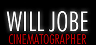 Will Jobe | Cinematographer
